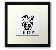 Pug not Drugs Framed Print