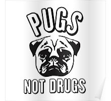 Pug not Drugs Poster