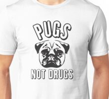 Pug not Drugs Unisex T-Shirt