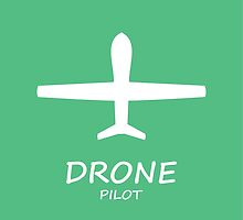 Drone Pilot by rustyredbubble