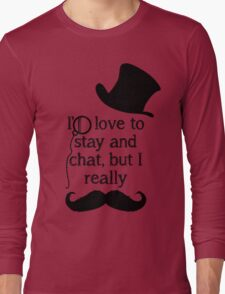 i'd love to stay but i really mustache (black) Long Sleeve T-Shirt