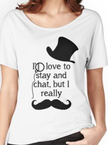 i'd love to stay but i really mustache (black) Women's Relaxed Fit T-Shirt