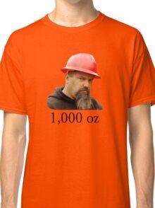 1000 ounces Classic T-Shirt