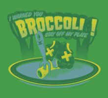 I WARNED YOU BROCCOLI STAY OFF MY PLATE!! Kids Tee