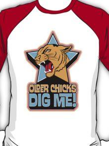 OLDER CHICKS DIG ME T-Shirt