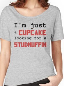 Just a cupcake looking for a studmuffin Women's Relaxed Fit T-Shirt