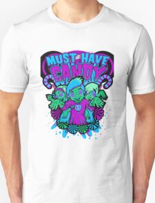 MUST...HAVE...CANDY.... T-Shirt