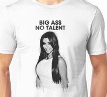 Big Ass No Talent Unisex T-Shirt