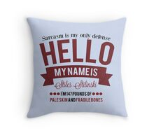 Sarcasm is my only defense. Throw Pillow