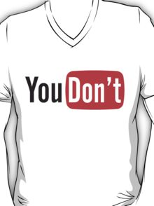 You Don't T-Shirt