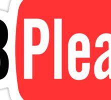 SUB PLEASE! Sticker