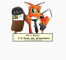 Don't Worry... I'm From the Government Unisex T-Shirt