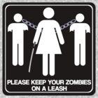 Please Keep Your Zombies On A Leash by stevebluey