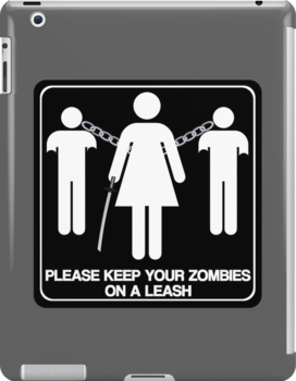 Please Keep Your Zombies On A Leash by stevebluey