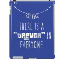 Trevor is Everyone (White) iPad Case/Skin