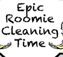 Epic Roomie Cleaning Time Sticker