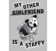 My Other Girl Friend is a Staffy (black and white pic) Photographic Print