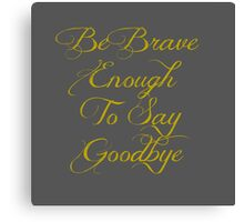 Be Brave Enough - Typographical Design Canvas Print