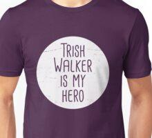 Trish Walker is my hero (white) Unisex T-Shirt