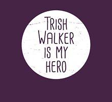 Trish Walker is my hero (white) T-Shirt