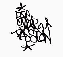 Live Your Passion Unisex T-Shirt
