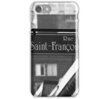 Montreal - Rue Saint Francois Xavier iPhone Case/Skin