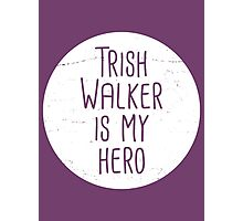 Trish Walker is my hero (white) Photographic Print