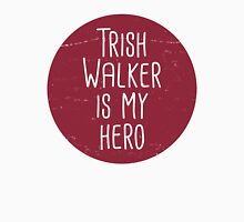 Trish Walker is my hero Women's Relaxed Fit T-Shirt