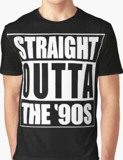 Straight Outta The '90s Graphic T-Shirt