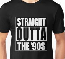 Straight Outta The '90s Unisex T-Shirt
