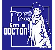 Trust Me, I'm a Doctor (white ver.) Photographic Print