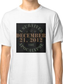 I survived 2012! Classic T-Shirt