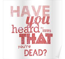 Have you heard the news that you're dead? Poster