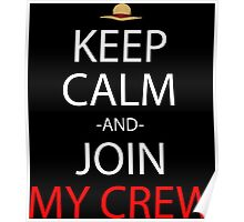one piece keep calm and join my crew anime manga shirt Poster