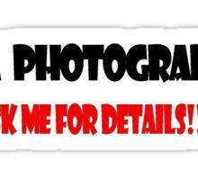 I'm a Photographer Sticker