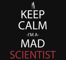steins gate keep calm i'm a mad scientist anime manga shirt by ToDum2Lov3