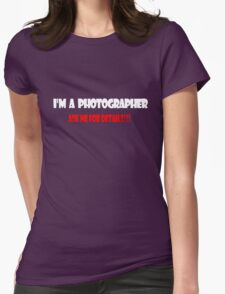 I'm a Photographer White Womens Fitted T-Shirt