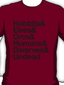 Hobbits Elves Orcs Humans Dwarves Undead T-Shirt
