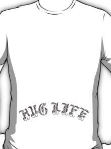 """""""Hug Life"""" T-Shirt"""