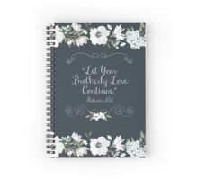Let Your Brotherly Love Continue Design no. 5 Spiral Notebook