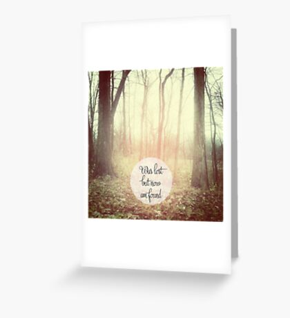 was lost but now am found Greeting Card