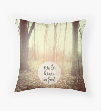 was lost but now am found Throw Pillow