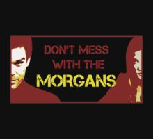 Don't Mess with the Morgans by csztova