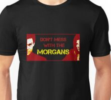 Don't Mess with the Morgans Unisex T-Shirt