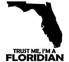 TRUST ME, I'M A FLORIDIAN by birthdaytees