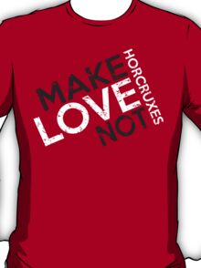 MAKE LOVE NOT HORCRUXES IN RED T-Shirt