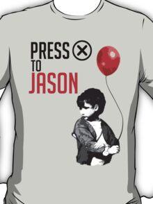 "Press ""X"" to Jason!!! T-Shirt"