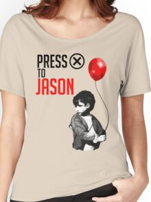 """Press """"X"""" to Jason!!! Women's Relaxed Fit T-Shirt"""