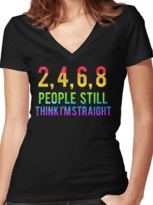 2, 4, 6, 8, people still think I'm straight Women's Fitted V-Neck T-Shirt