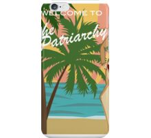 'Welcome to the Patriarchy' iPhone Case/Skin